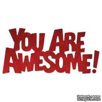 "Ножи от Cheery Lynn Designs - Whimsical ""You Are Awesome"" Die, 89 x 42 мм - ScrapUA.com"