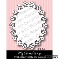 Левие My Favorite Things - Die-namics OVAL Dainty Doily