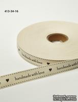 """Хлопковая принтованная лента с надписью """"Handmade with Love"""", ширина - 19 мм, длина 90 см"""
