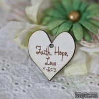 Сердечко деревянное: Faith,Hope,Love, 3х3,3см - ScrapUA.com