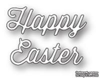 "Нож от Memory Box - Happy Easter Perky Script - Надпись ""Happy Easter"""