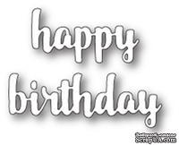 "Нож от Memory Box - Happy Birthday Upright Script - Надпись ""Happy Birthday"""