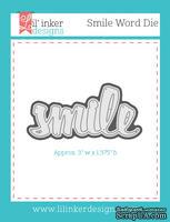 Нож для вырубки от Lil' Inker Designs - Smile Word Die