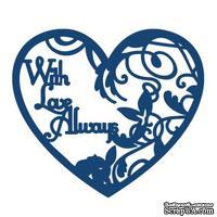 Нож для вырубки от Tattered Lace - With love always verse - Сердце с любовью