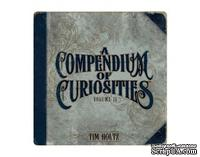 Книга Tim Holtz - 'A Compendium Of Curiosities II'