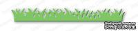 Нож для вырубки от Impression Obsession - Sm Grass Border -Маленький бордюр - Травка