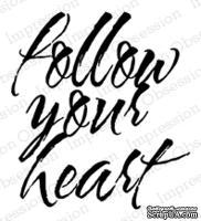 Резиновый штамп от Impression Obsession - Brushed Follow Your Heart -Следуюй за своим сердцем