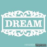 Чипборд от Вензелик - Рамка Dream, размер: 41x72 мм