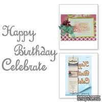 Ножи от Spellbinders – Sentiments  (Happy Birthday Celebrate)