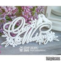 3d чипборд ScrapBox - Our Wedding Di-001