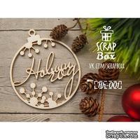 Чипборд ScrapBox - Елочная играшка с надписью Новый год Hh-001