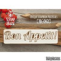 Чипборд ScrapBox - Надпись Bon Appetit!