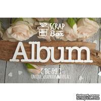 Чипборд ScrapBox - Надпись Альбом большая №3