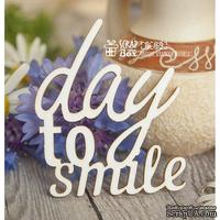 Чипборд ScrapBox - надпись Day to smile Hi-169