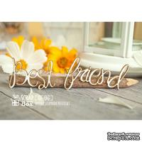 Чипборд ScrapBox - надпись Best friend Hi-186