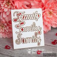 Чипборд ScrapBox - надпись Family Hi-231