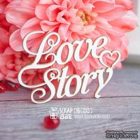 Чипборд ScrapBox - надпись Love Story Hi-232