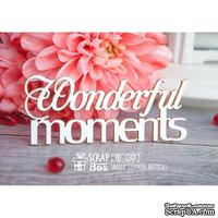 Чипборд ScrapBox - надпись Wonderful moments Hi-235