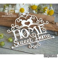 Чипборд ScrapBox - Home Sweet Home с вензелями Hi-274