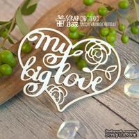 Чипборд ScrapBox - Надпись My Big Love в сердце Hi-300