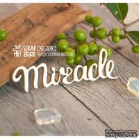 Чипборд ScrapBox - Надпись Miracle Hi-304