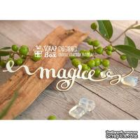 Чипборд ScrapBox - Надпись Magic Hi-306