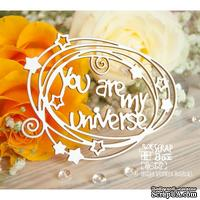Чипборд ScrapBox - Надпись You are my universe Hi-327