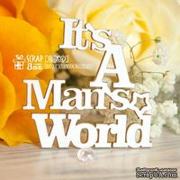 Чипборд ScrapBox - Надпись It's a Man's World Hi-330