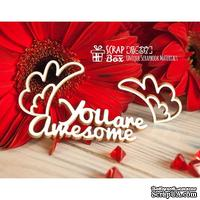 Чипборд ScrapBox - Надпись You are awesome с крыльями Hi-337