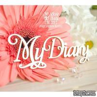 Чипборд ScrapBox - Надпись My Diary Hi-371