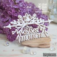 Чипборд ScrapBox - Надпись Best moment Hi-400