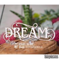 Чипборд ScrapBox - Надпись Dream с завитками Hi-418