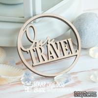 Деревянные фишки ScrapBox - Надпись Our travel Wfi-002