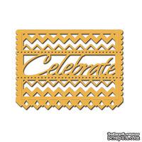 Ножи от Spellbinders – Celebrate, Celebrations
