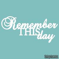 Чипборд от Вензелик - Remember this day, размер: 86*41 мм