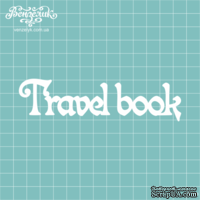 "Чипборд от Вензелик - Надпись ""Travel Book"", размер: 3,2 x 12,1 см"