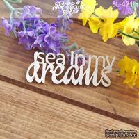 Чипборд от Вензелик - Sea in my dreams, размер: 64x24 мм