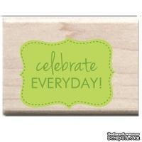 Резиновый штамп Studio G - Celebrate every day, 5.5х3.5 см, на деревянном блоке