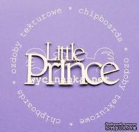 "Чипборд от  Wycinanka  - Надпись""Little Prince"", 9,5см x 4,5см"
