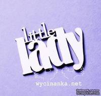 "Чипборд от Wycinanka - Надпись ""Little Lady"", 1 эл. - ScrapUA.com"