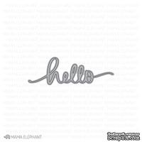 "Ножи для вырубки от Mama Elephant - Hello Script - Creative Cuts- Надпись ""Hello"""