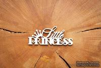 "Чипборд ""Little Princess"" от WOODchic, 9х3.7см"