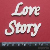 Чипборд от Вензелик - Слова ''Love story'', ширина фразы: 124 мм