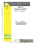 Нож от Birch Press Design - Hello sugar script, 1 шт. - ScrapUA.com
