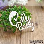 Чипборд от Вензелик - My Baby, размер: 52x52 мм - ScrapUA.com