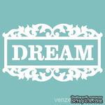 Чипборд от Вензелик - Рамка Dream, размер: 41x72 мм - ScrapUA.com