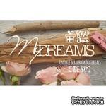 Чипборд ScrapBox - Надпись My Dreams №2 - ScrapUA.com