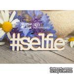 Чипборд ScrapBox - хэштег Selfie Hi-178 - ScrapUA.com