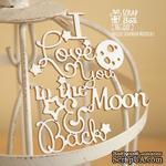 Чипборд ScrapBox - I love you to the moon and back Hi-251 - ScrapUA.com