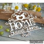 Чипборд ScrapBox - Home Sweet Home с вензелями Hi-274 - ScrapUA.com